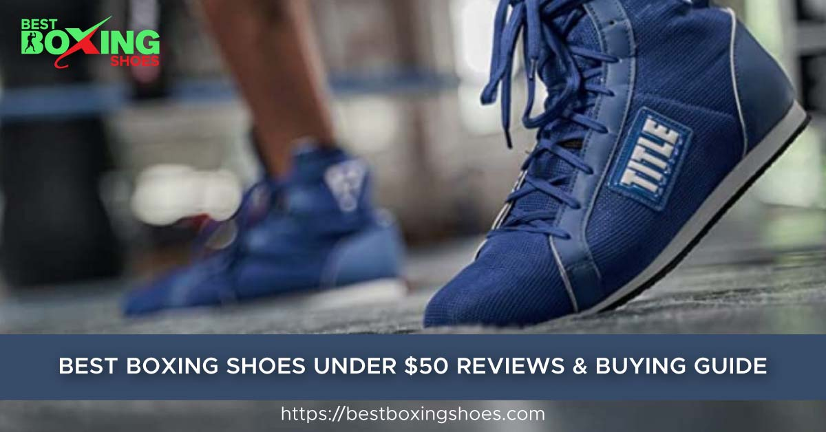 Best Boxing Shoes under 50